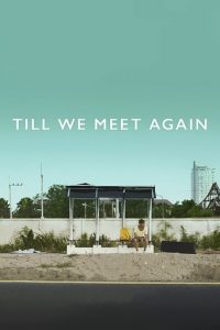 """Poster for the movie """"Till We Meet Again"""""""