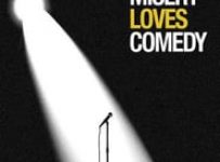"Poster for the movie ""Misery Loves Comedy"""