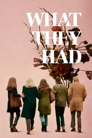 """Poster for the movie """"What They Had"""""""