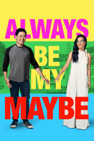 """Poster for the movie """"Always Be My Maybe"""""""
