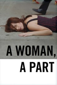 "Poster for the movie ""A Woman, a Part"""