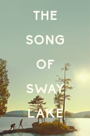 "Poster for the movie ""The Song of Sway Lake"""