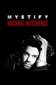 """Poster for the movie """"Mystify: Michael Hutchence"""""""